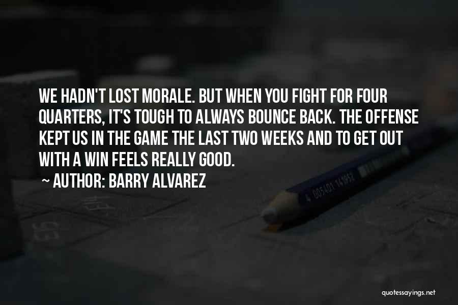 Weeks Quotes By Barry Alvarez