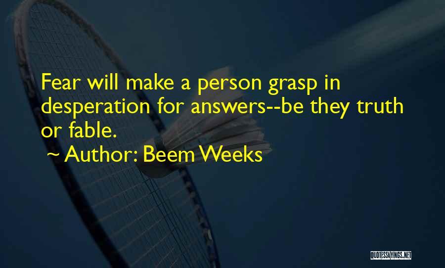Weeks Quotes By Beem Weeks