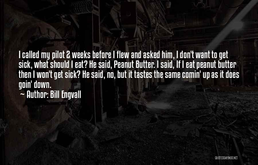 Weeks Quotes By Bill Engvall