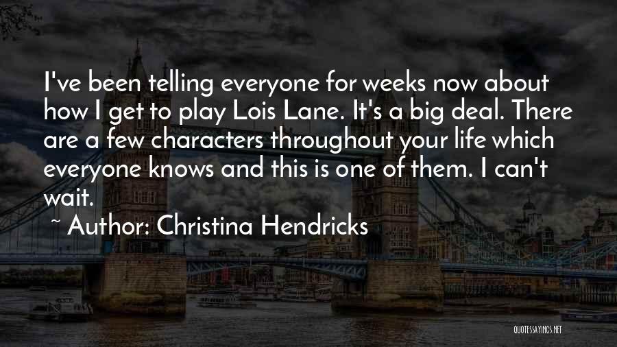 Weeks Quotes By Christina Hendricks