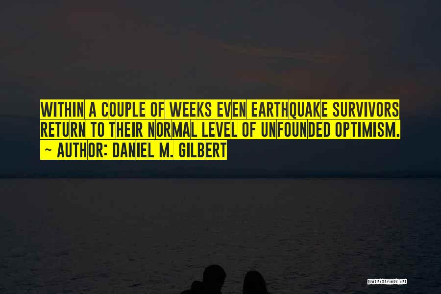 Weeks Quotes By Daniel M. Gilbert
