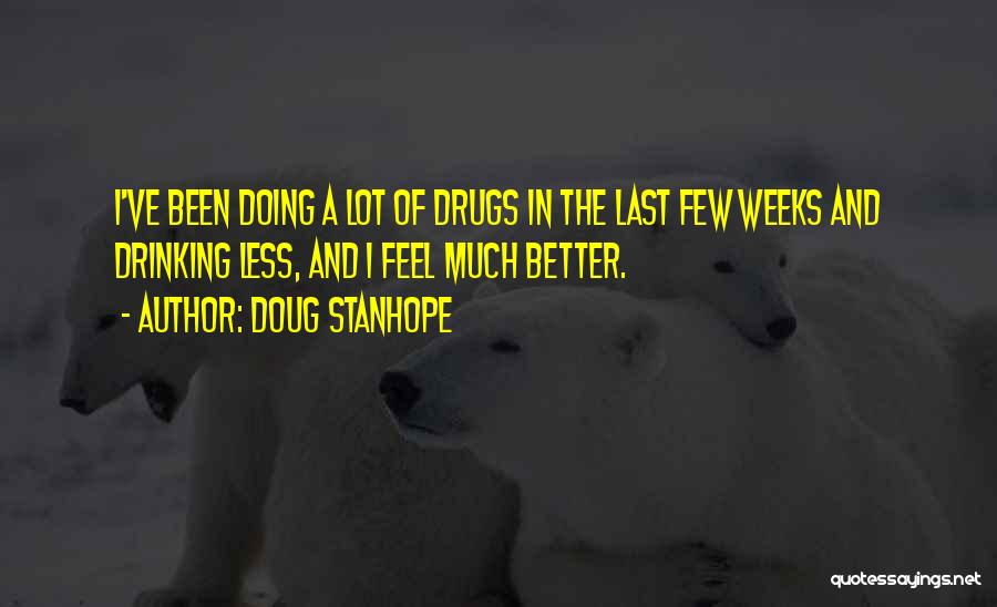 Weeks Quotes By Doug Stanhope