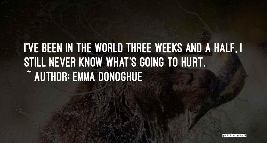 Weeks Quotes By Emma Donoghue