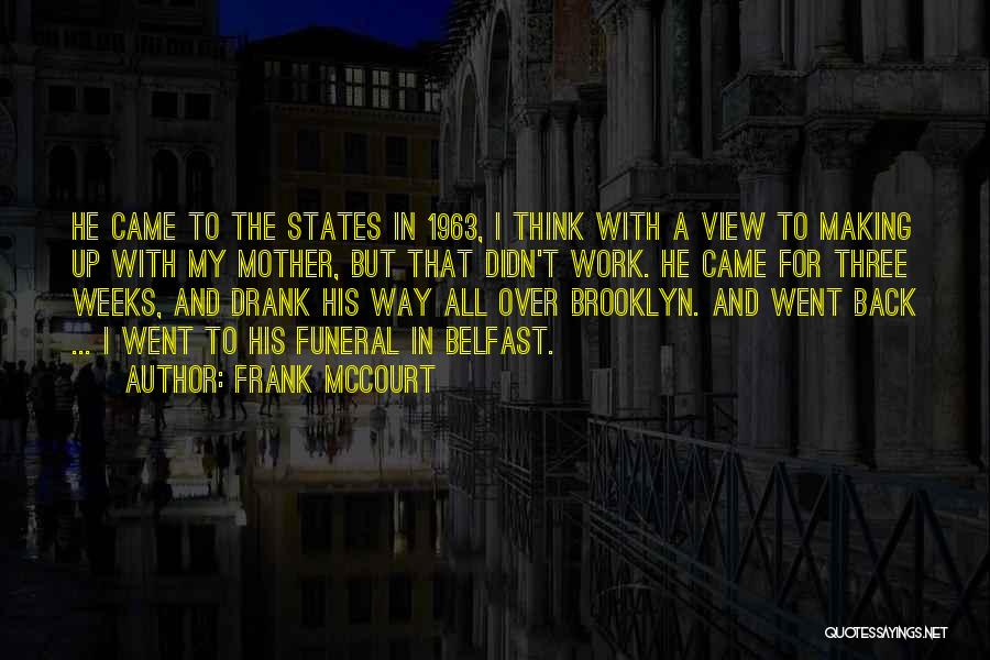 Weeks Quotes By Frank McCourt