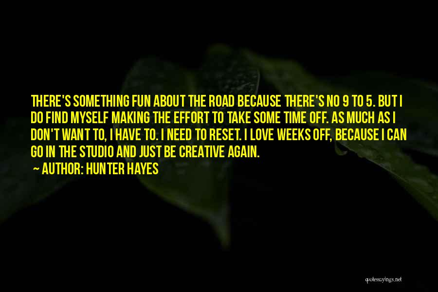 Weeks Quotes By Hunter Hayes