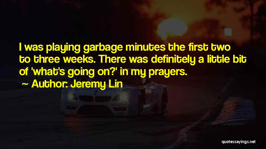 Weeks Quotes By Jeremy Lin