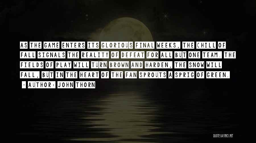 Weeks Quotes By John Thorn
