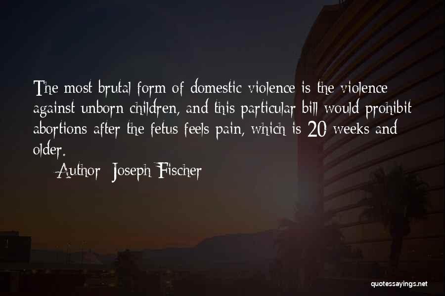Weeks Quotes By Joseph Fischer