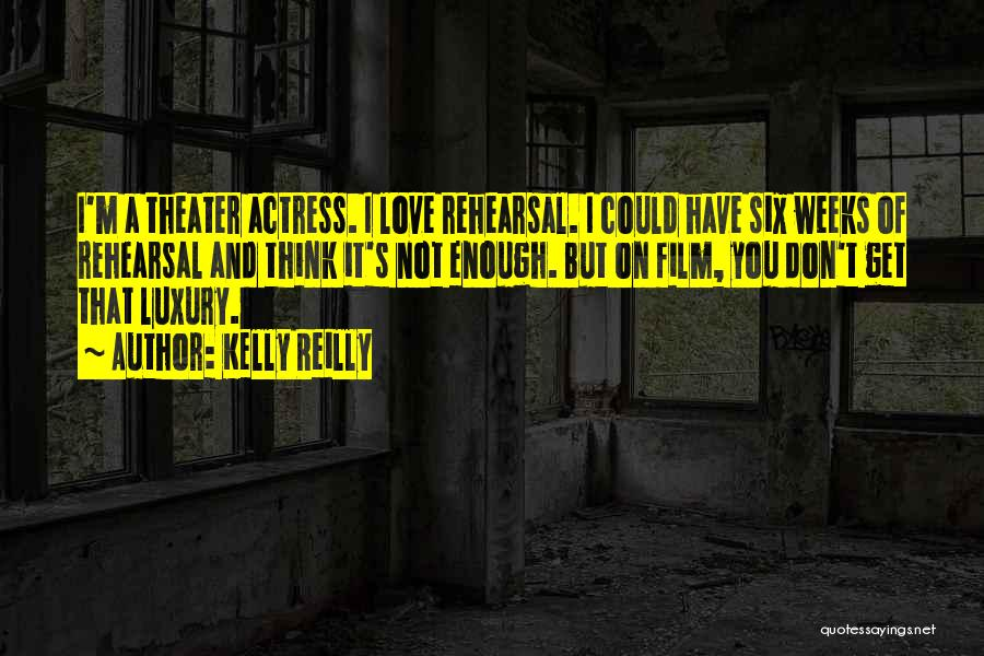 Weeks Quotes By Kelly Reilly