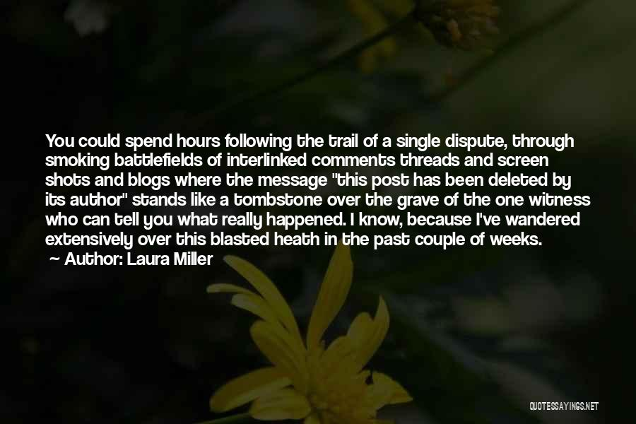 Weeks Quotes By Laura Miller