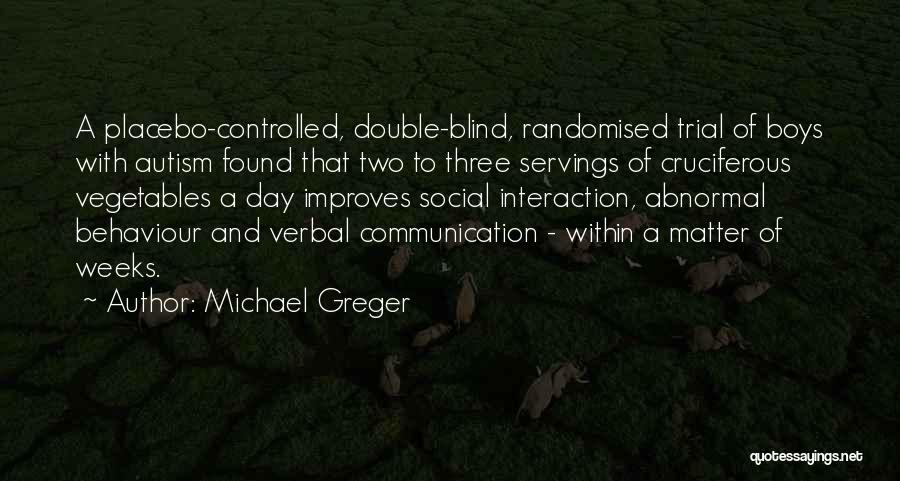 Weeks Quotes By Michael Greger