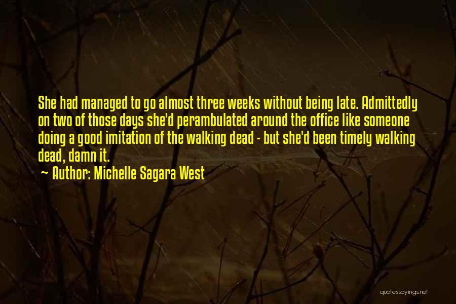 Weeks Quotes By Michelle Sagara West