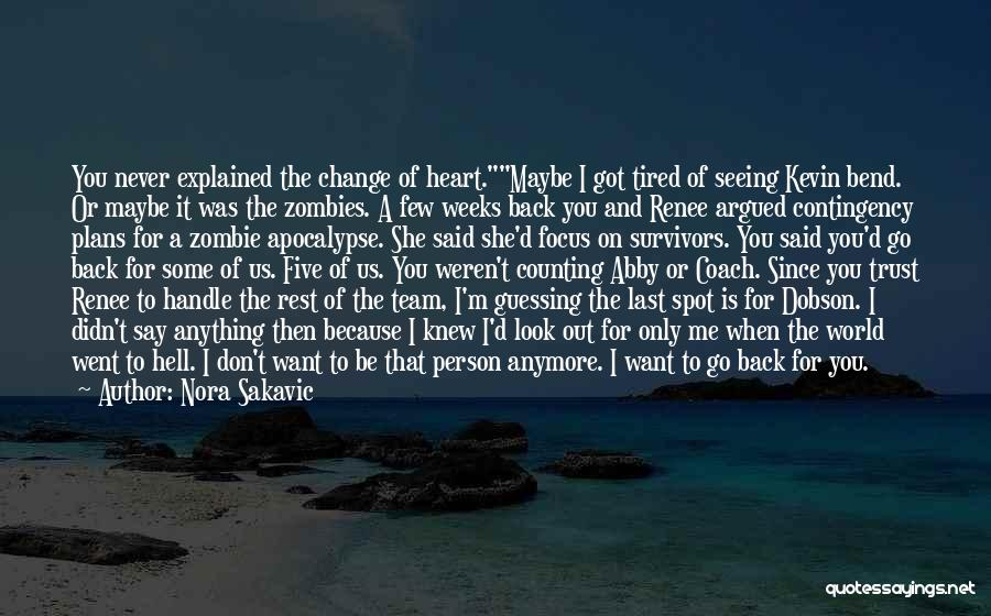 Weeks Quotes By Nora Sakavic