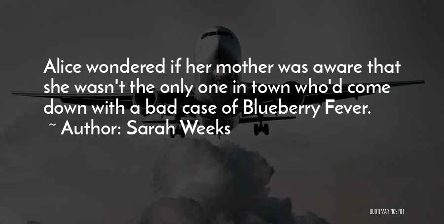 Weeks Quotes By Sarah Weeks