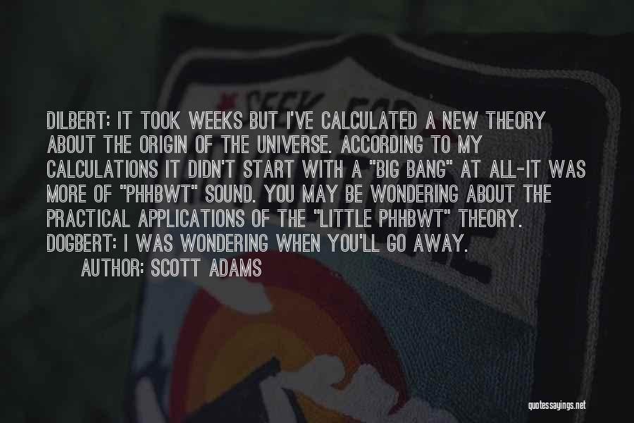 Weeks Quotes By Scott Adams