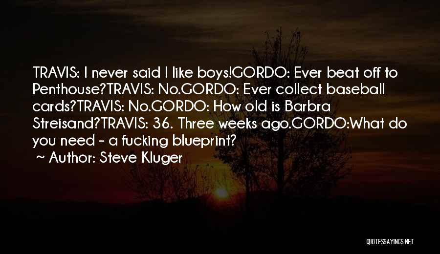 Weeks Quotes By Steve Kluger