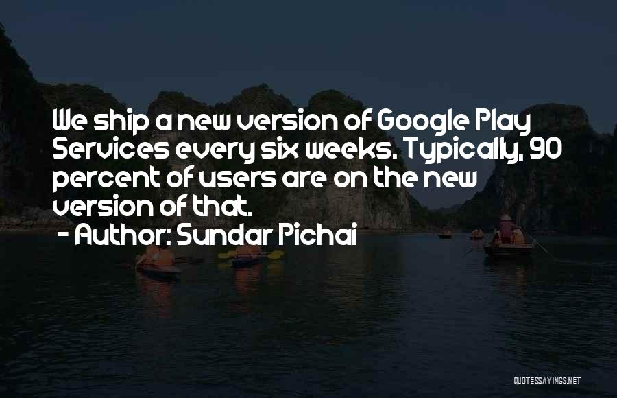 Weeks Quotes By Sundar Pichai