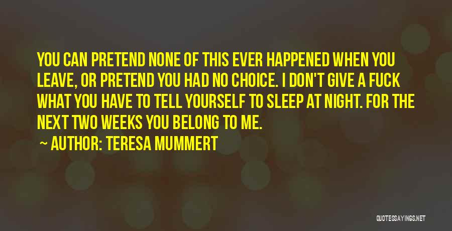 Weeks Quotes By Teresa Mummert