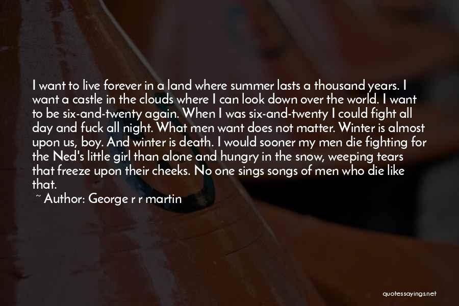 Weeping Boy Quotes By George R R Martin