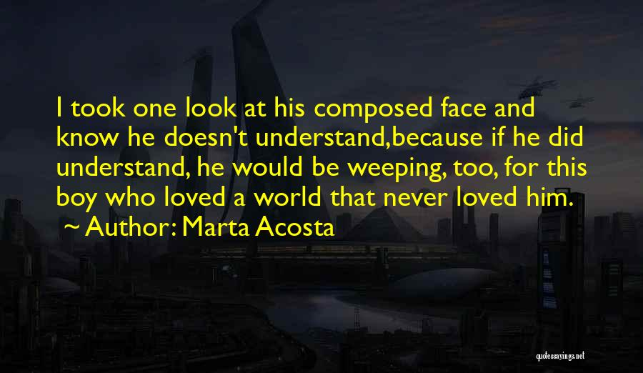 Weeping Boy Quotes By Marta Acosta