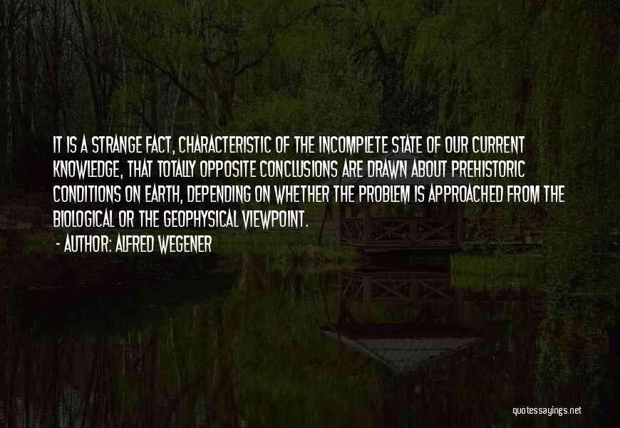 Wegener Quotes By Alfred Wegener