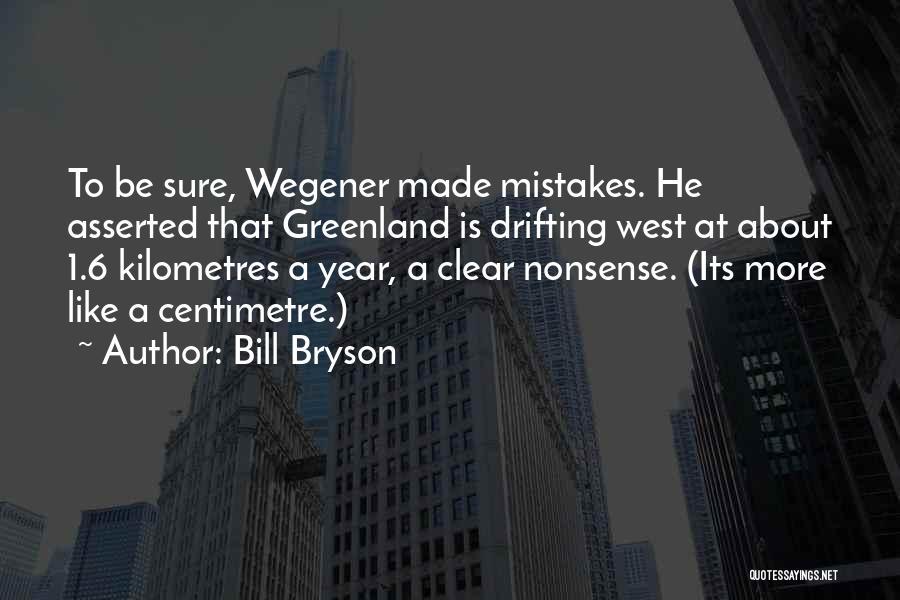 Wegener Quotes By Bill Bryson
