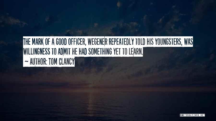 Wegener Quotes By Tom Clancy