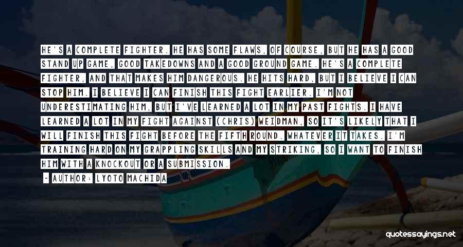 Weidman Quotes By Lyoto Machida