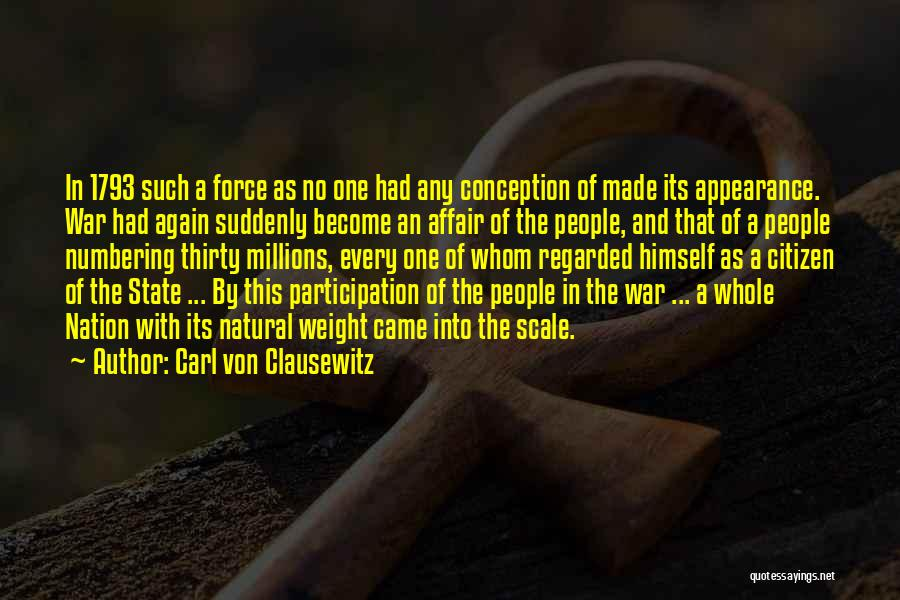 Weight Of The Nation Quotes By Carl Von Clausewitz