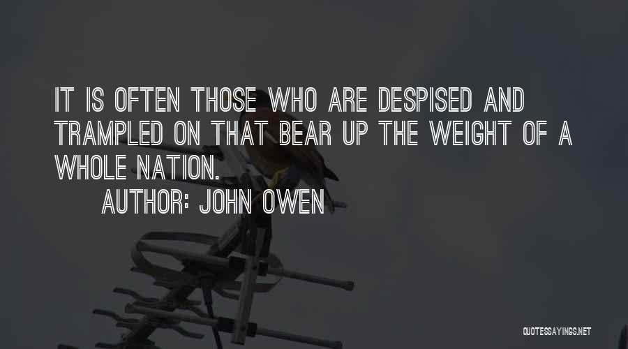 Weight Of The Nation Quotes By John Owen