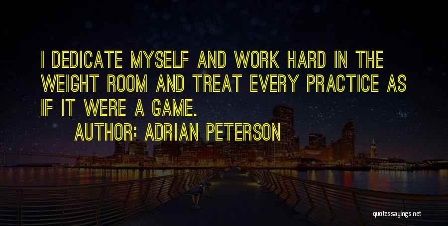 Weight Room Quotes By Adrian Peterson