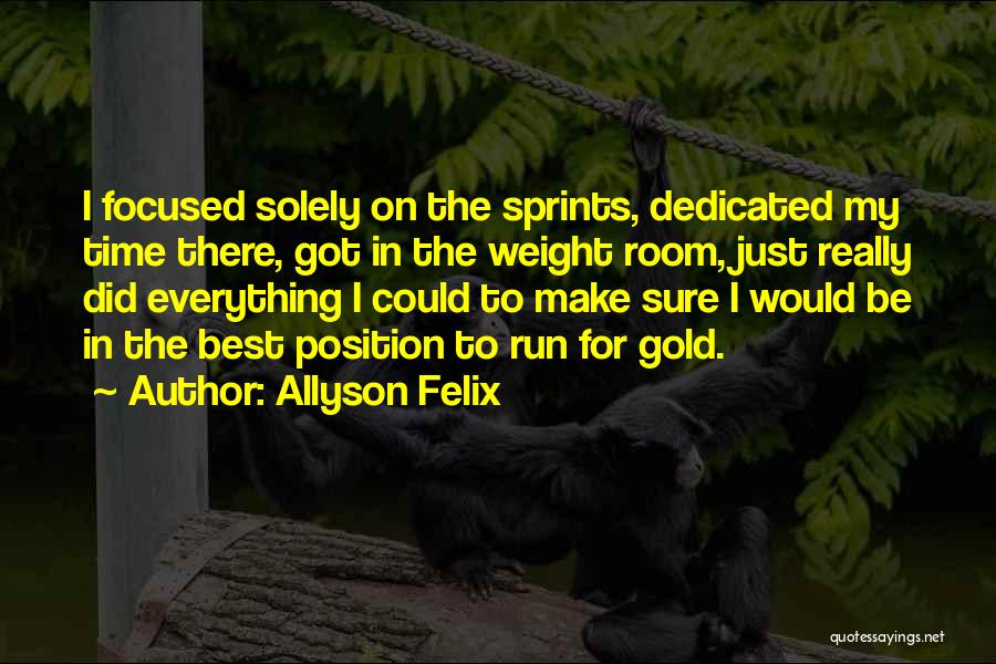 Weight Room Quotes By Allyson Felix