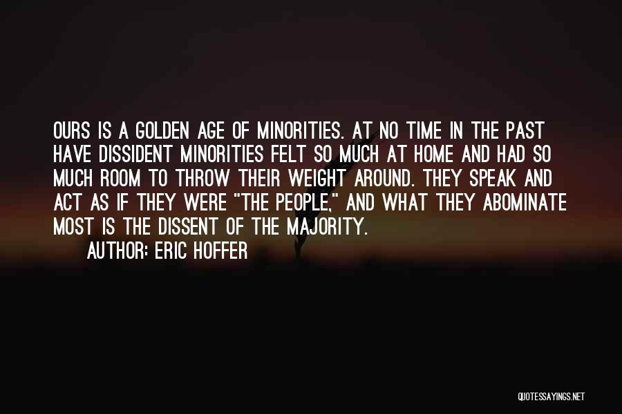 Weight Room Quotes By Eric Hoffer