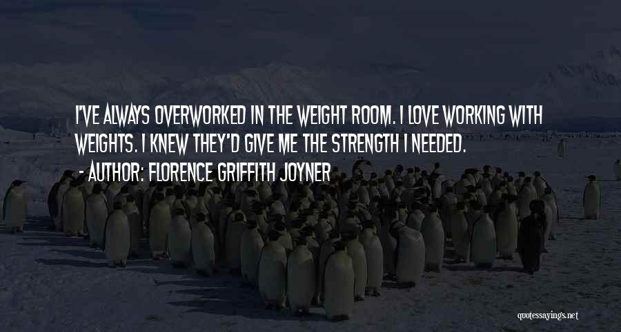 Weight Room Quotes By Florence Griffith Joyner