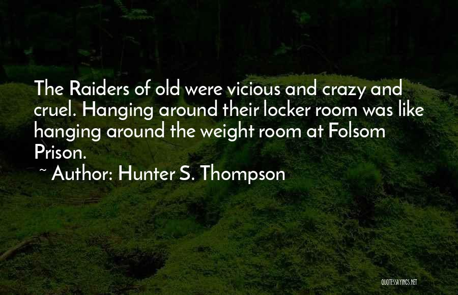Weight Room Quotes By Hunter S. Thompson
