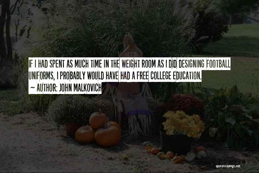 Weight Room Quotes By John Malkovich