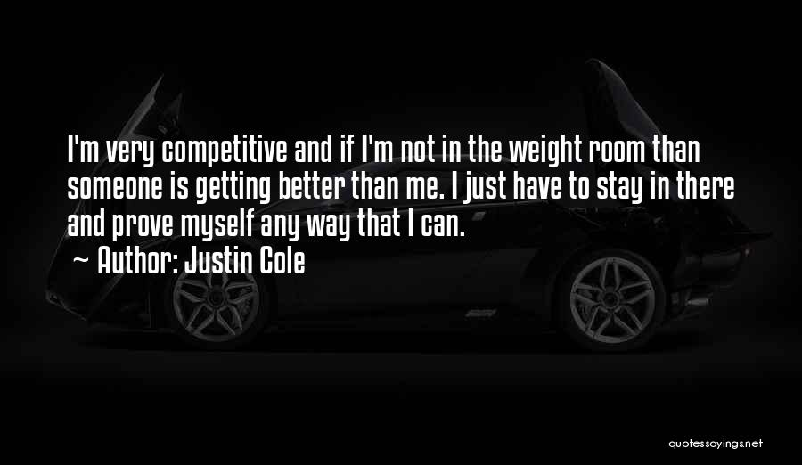 Weight Room Quotes By Justin Cole