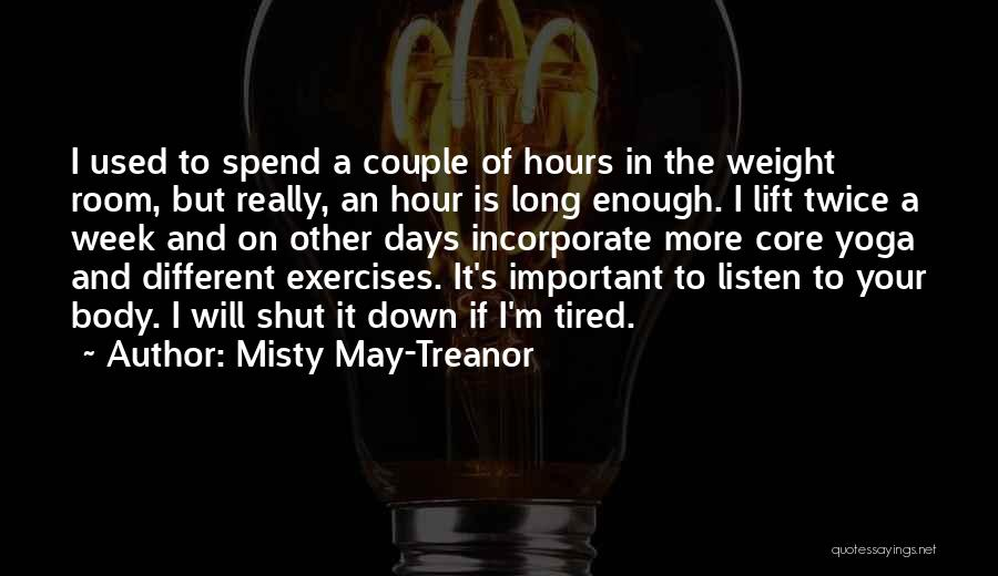 Weight Room Quotes By Misty May-Treanor