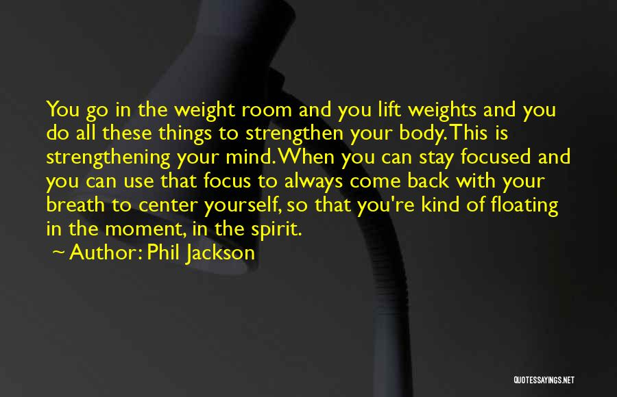 Weight Room Quotes By Phil Jackson