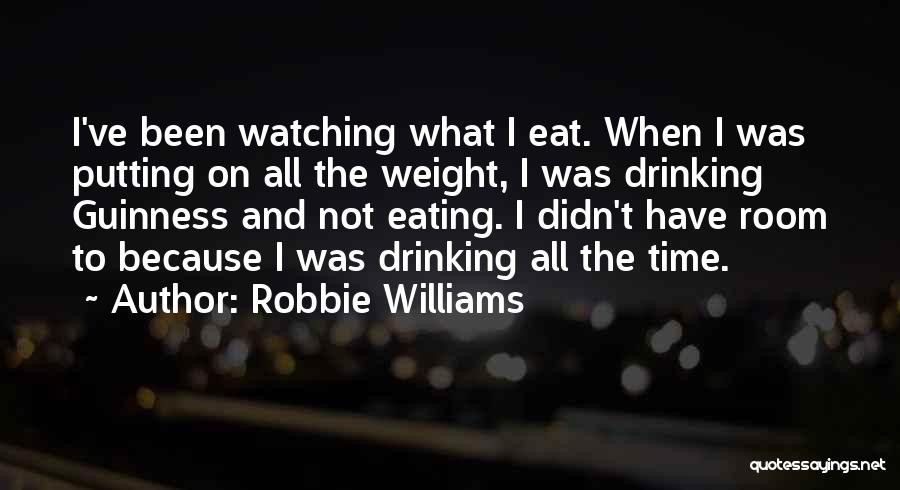 Weight Room Quotes By Robbie Williams