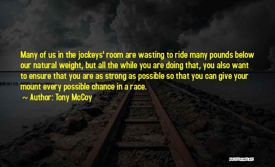 Weight Room Quotes By Tony McCoy