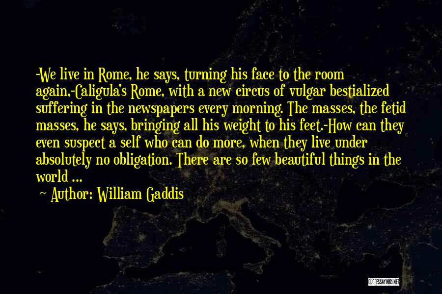 Weight Room Quotes By William Gaddis