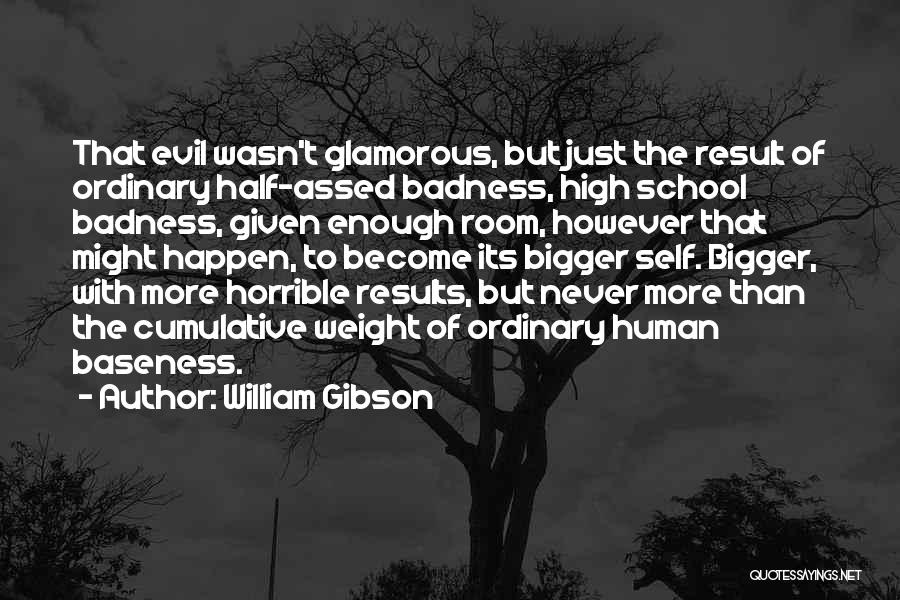 Weight Room Quotes By William Gibson