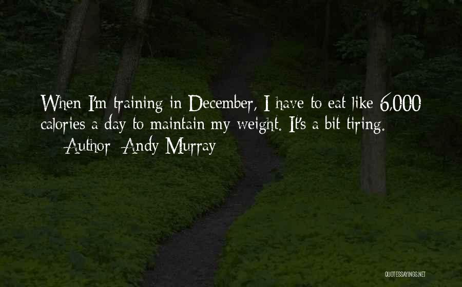 Weight Training Quotes By Andy Murray