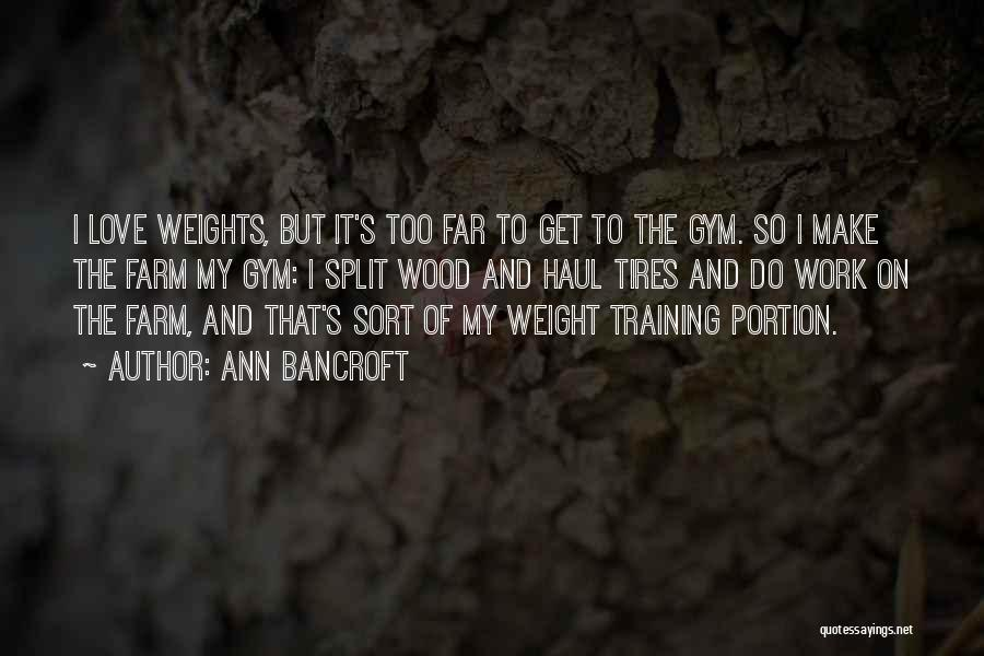 Weight Training Quotes By Ann Bancroft