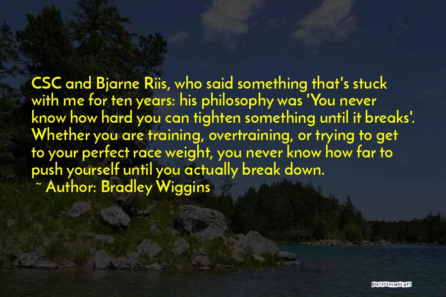 Weight Training Quotes By Bradley Wiggins