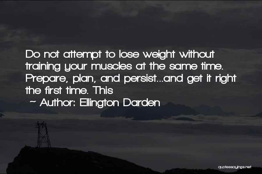 Weight Training Quotes By Ellington Darden