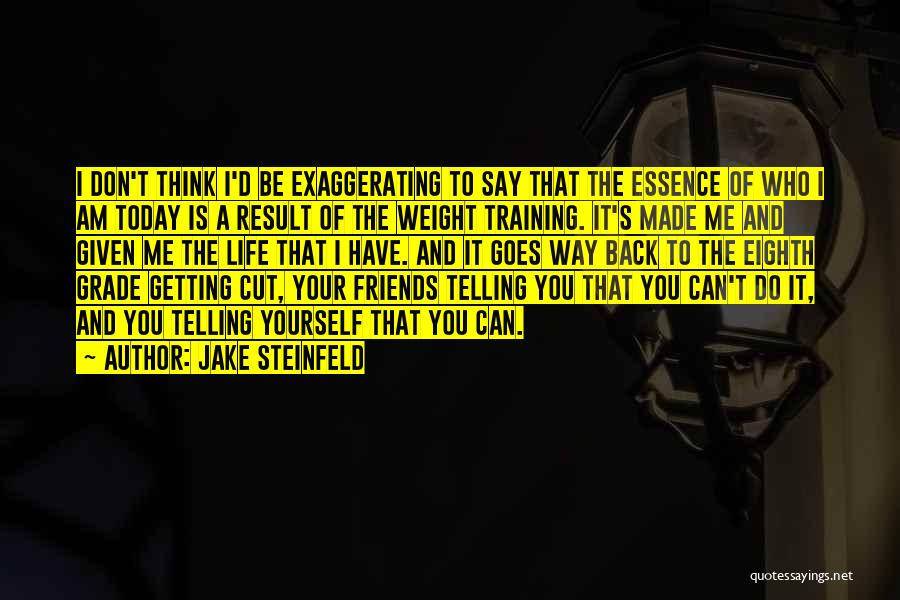 Weight Training Quotes By Jake Steinfeld