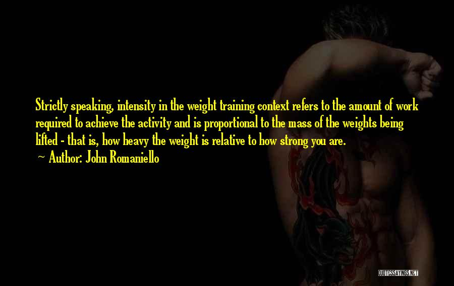 Weight Training Quotes By John Romaniello