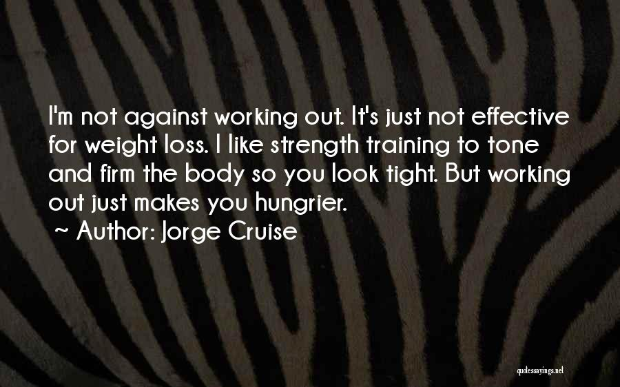 Weight Training Quotes By Jorge Cruise